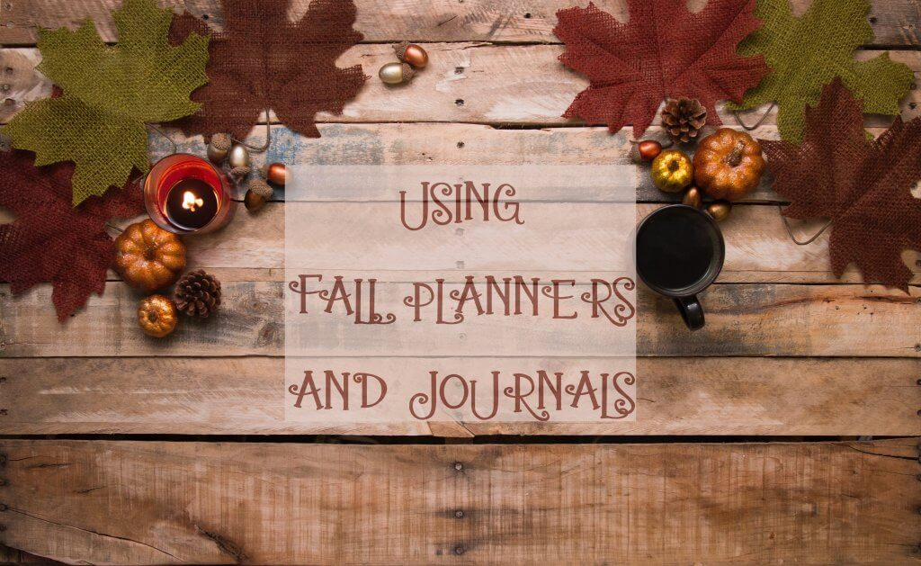 Using Fall Planners and Journals
